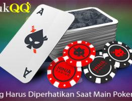 Hal Yang Harus Diperhatikan Saat Main Poker Online