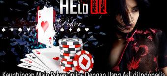 Keuntungan Main Poker Online Dengan Uang Asli di Indonesia