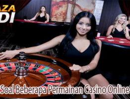 Pahami Soal Beberapa Permainan Casino Online Terbaik